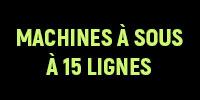 Les Machines à Sous à 15 Lignes