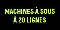 Les Machines à Sous à 20 Lignes