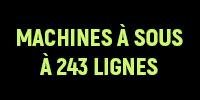 Les Machines à Sous à 243 Lignes