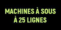 Les Machines à Sous à 25 Lignes